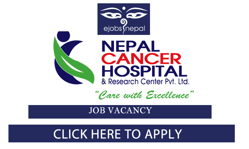 Job In Nepal Cancer Hospital and Research Center, Vacancy